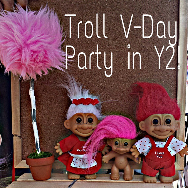 There is a Valentine's Day Troll Party in Y2 with @paolalovestoshop! #MTPfairfax