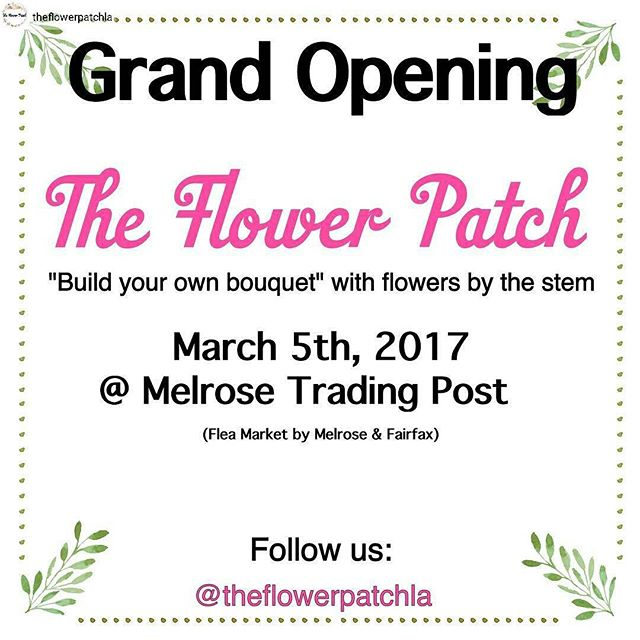 We are excited to announce that @theflowerpatchla will be popping up March 5th at the Melrose Trading Post! Follow their Instagram account for more details!  #melrosetradingpost #mtpfairfax #melrose #Fairfax #fleamarket #losangeles #california #sundayinla #shoplocalla #SundayFunday #shoplocal #theflowerpatchla