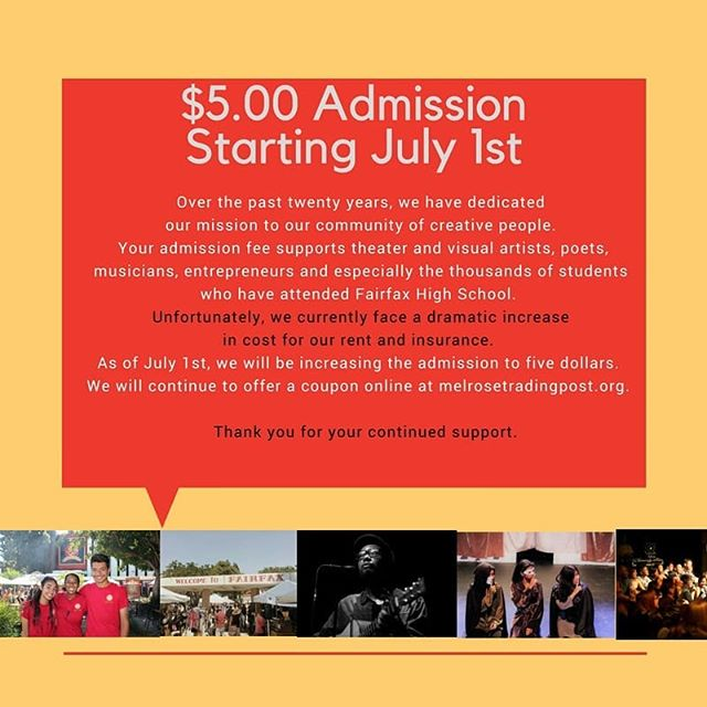 Starting July 1st, admission will increase to $5 to continue our programs that support students at Fairfax High School. As always, thank you for your support!#melrosetradingpost #mtp #melrose #fairfaxhighschool #fairfax #greenwayarts